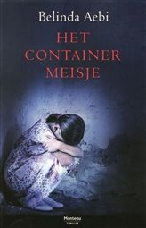 Het containermeisje http://www.bruna.nl/boeken/het-containermeisje-9789022326978