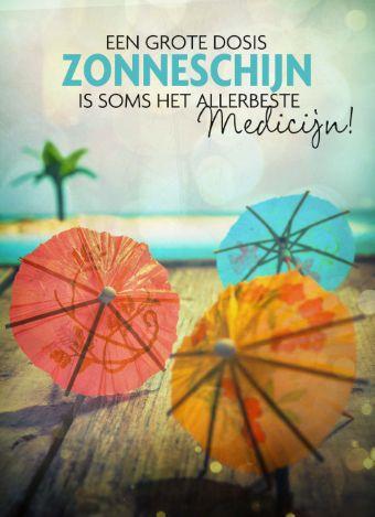 """Iemand opvrolijken stuur deze leuke kaart van Hallmark Cards met inspirerende quote: """" een grote dosis zonneschijn is soms het allerbeste medicijn!"""
