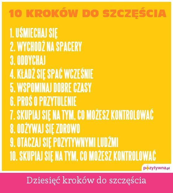 Dziesięć kroków do szczęścia  :  http://zwyczajnamama.blogspot.com/2013/11/przepis-na-szczescie.html