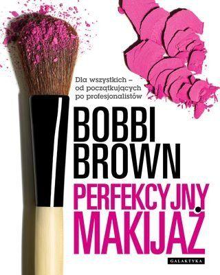 Perfekcyjny makijaż -   Brown Bobbi , tylko w empik.com: 63,99 zł. Przeczytaj recenzję Perfekcyjny makijaż. Zamów dostawę do dowolnego salonu i zapłać przy odbiorze!