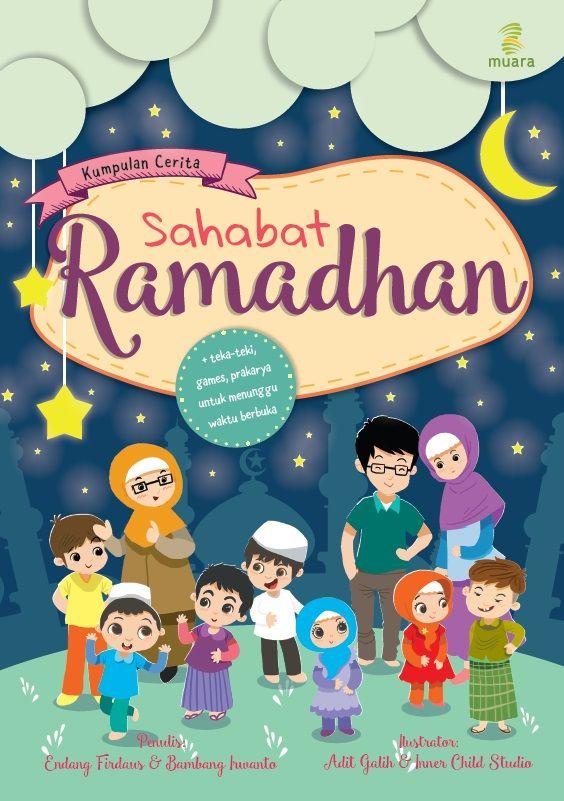 Kumpulan Cerita Sahabat Ramadhan by Endang Firdaus & Bambang Irwanto. Published on 15 June 2015.