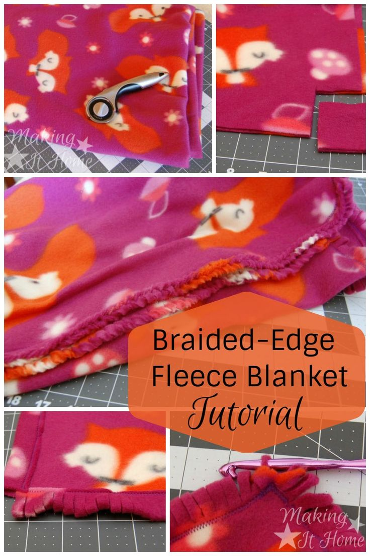 Braided Edge Fleece Blanket Tutorial-by Trisha - Note: you must use fleece (or a comparable stretchy, soft, knit fabric that won't fray when you cut the edge of it). This will not work with woven cottons or cute flannels or what-have-you.