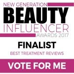 Vote for Blogger Jessica KG for Best Treatment Reviews in the Beauty Influencer Awards 2017
