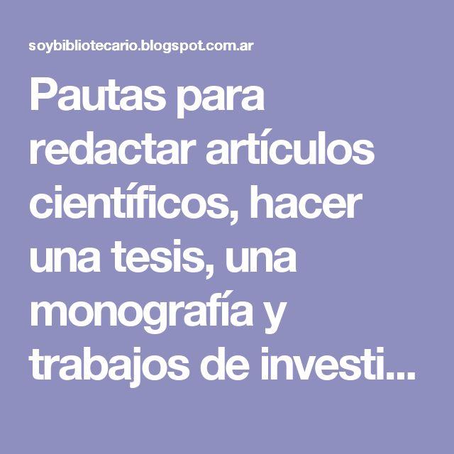Pautas para redactar artículos científicos, hacer una tesis, una monografía y trabajos de investigación