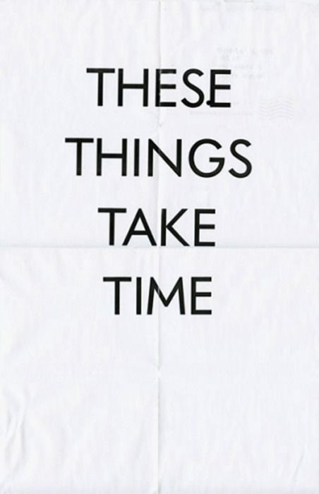 /Time, Remember This, Life, Inspiration, Quotes, Patience, Things, Living, True Stories