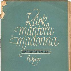 """""""Yatağına nasıl uzandığını, nasıl ağır ağır nefes aldığını, saçlarının yastığa nasıl serildiğini tasavvur ediyor ve hayatta bu manzarayı görmekten daha büyük bir saadet olamayacağını düşünüyordum.""""      —Sabahattin Ali / Kürk Mantolu Madonna"""
