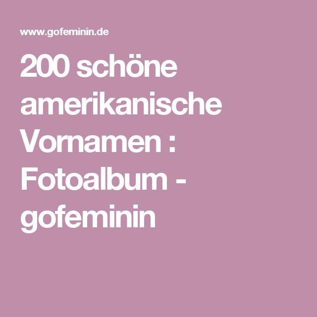 200 schöne amerikanische Vornamen : Fotoalbum - gofeminin