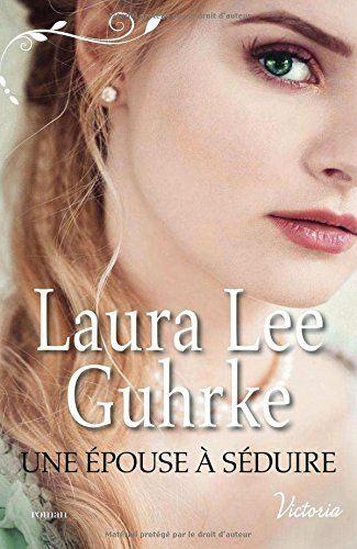 Une épouse à séduire de Laura Lee Guhrke…