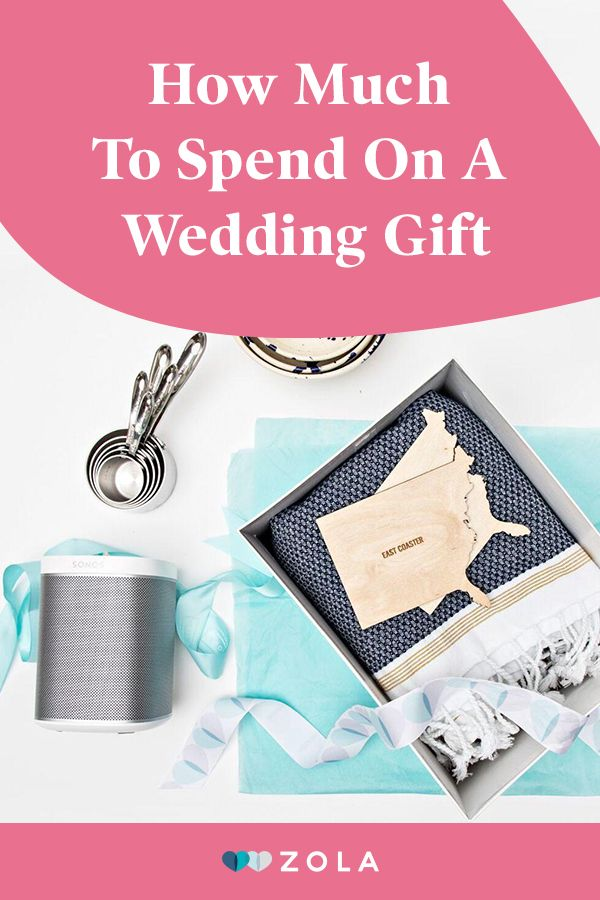 How Much To Spend On A Wedding Gift Zola Expert Wedding Advice Wedding Gift Etiquette Buy Wedding Gifts Wedding Gifts