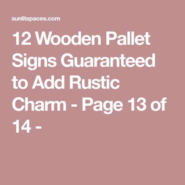 12 Wooden Pallet Signs Guaranteed to Add Rustic Charm - Page 13 of 14 -