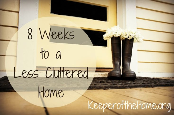 8 weeks to a less cluttered home. 1 task a day, 30 minutes or less, on one specific area of the day. And to find 10 items to get rid of each day. Who's going to do this with me?
