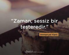 """""""Zaman, sessiz bir testeredir."""" #Immanuel #Kant #sözleri #filozof #felsefe #felsefi #kitap #anlamlı #sözler"""