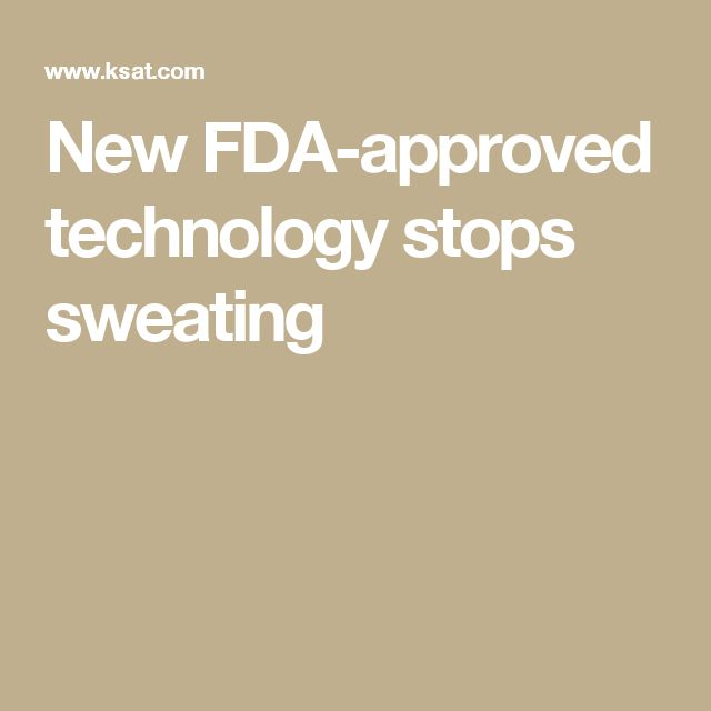 New FDA-approved technology stops sweating