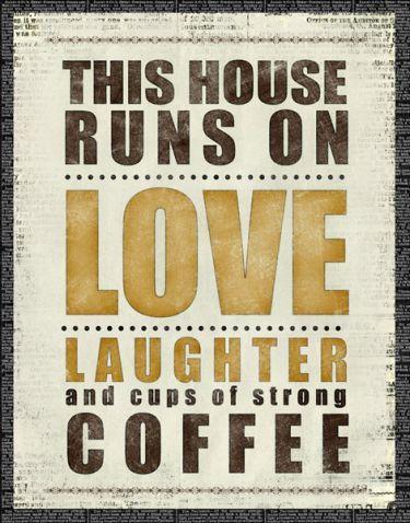 This House Runs On...