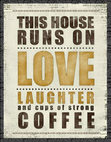 coffee, love, laughter: Ideas, Quotes, Coffee Love, House Runs, True, Strong Coffee, Things