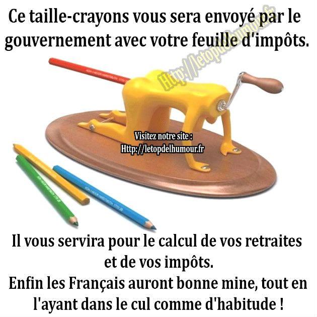 Http://letopdelhumour.fr Ce taille-crayons pour vos impôts.