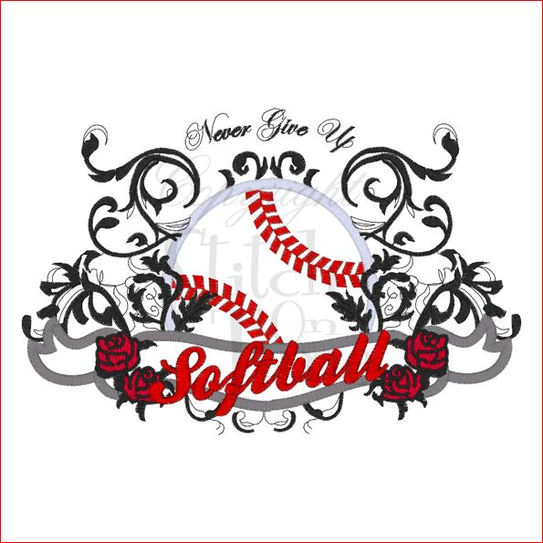 softball pictures and quotes | Softball (1) Never Give Up Applique 6x10