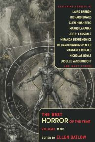 The Best Horror of the Year: Volume One By Collected Authors - A terrifying treat to keep you up at night! Some of today's most talented authors prey upon your deepest fears in this chilling anthology, brought to you by Hugo Award–winning editor Ellen Datlow.