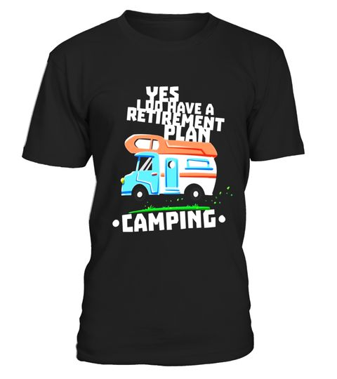 """# Retirement Plan Is Camping Travel and Camper Funny T Shirt .  Special Offer, not available in shops      Comes in a variety of styles and colours      Buy yours now before it is too late!      Secured payment via Visa / Mastercard / Amex / PayPal      How to place an order            Choose the model from the drop-down menu      Click on """"Buy it now""""      Choose the size and the quantity      Add your delivery address and bank details      And that's it!      Tags: Our funny retirement…"""