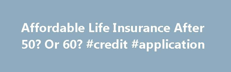 Affordable Life Insurance After 50? Or 60? #credit #application http://insurance.remmont.com/affordable-life-insurance-after-50-or-60-credit-application/  #cheap life insurance # Affordable life insurance after 50? Or 60? Life Insurance » Affordable Life Insurance After 50? Or 60? Many of us purchase life insurance in our 20s or 30s after such life-changing events as marriage or the birth of a first child. But what if you don't? And what if you arrive […]The post Affordable Life Insurance…