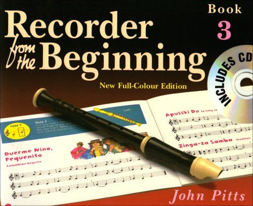 RECORDER FROM THE BEGINNING COLOR EDITION 2004 BOOK3/CD (Bk. 3):   (Music Sales America). This recorder course by John Pitts is written for 7-11 year olds   no previous knowledge of music or recorders is necessary. It is carefully graded with clear explanations at every stage, enouraging children to develop musical skils as well as recorder techniques. Book 3 introduces the remaining eight notes plus seven new notes with familiar fingerings (enharmonics). The full-color revised edition...