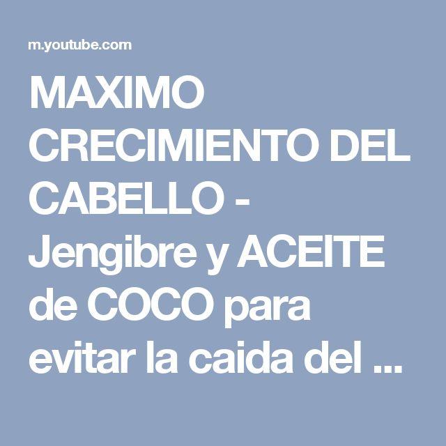 MAXIMO CRECIMIENTO DEL CABELLO - Jengibre y ACEITE de COCO para evitar la caida del cabello - YouTube