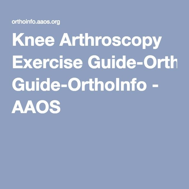 Knee Arthroscopy Exercise Guide-OrthoInfo - AAOS