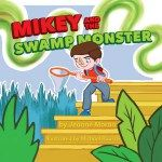 Book Blast: Mikey and the Swamp Monster