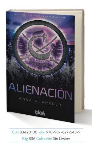 """Novedades Julio - Juveniles """"ALIENACIÓN"""" Anna K. Franco Saga:2° Rebelión  http://lahermandadliterariadelsur.blogspot.com.ar/2015/06/novedades-julio-juveniles-ediciones-b.html"""