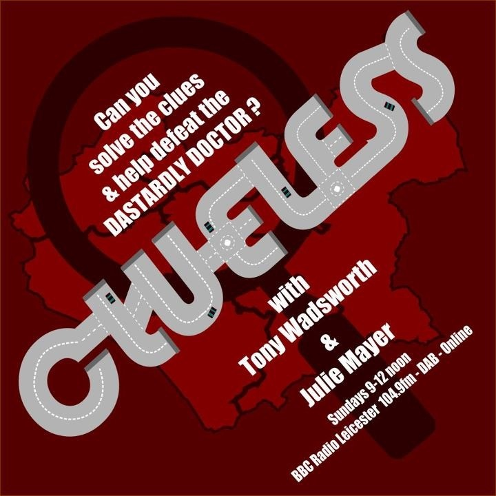 Design for local BBC radio show Clueless in which two presenters one in the studio (Tony Wadsworth) and one on the road (Julie Mayer) compete in a live on air treasure hunt. During the show listeners are invited to 'solve the clues' set by imaginary character the dastardly doctor.  The clues test listeners local knowledge and each leads Julie onto the next location the clues lead to a treasure that has to be found within the shows running time. My design uses the stations deep red colour…