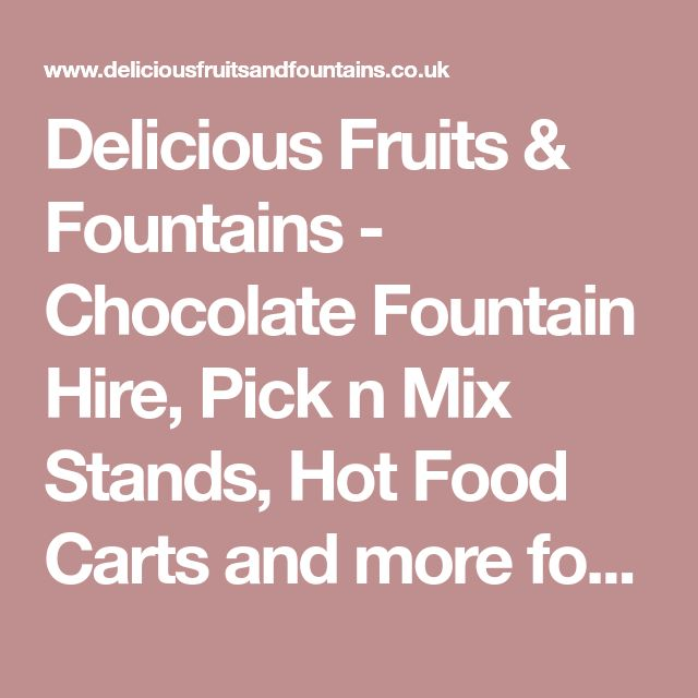 Delicious Fruits & Fountains - Chocolate Fountain Hire, Pick n Mix Stands, Hot Food Carts and more for hire - Weddings and Parties in Manchester, Liverpool, Chester, Leeds