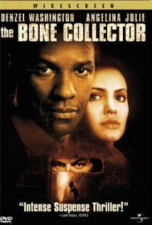 The Bone Collector: Denzel Washington plays a quadriplegic homicide detective. He and his female partner track down a serial killer.