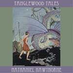 Tanglewood Tales by Nathaniel Hawthorne.  year 2 - mythology