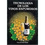 Tecnología de los vinos espumosos, por Tullio de Rosa.  L/Bc 663.2-DER-tec   http://almena.uva.es/search~S1*spi/?searchtype=t&searcharg=tecnolog%C3%ADa+de+los+vinos+espumosos&sort=D
