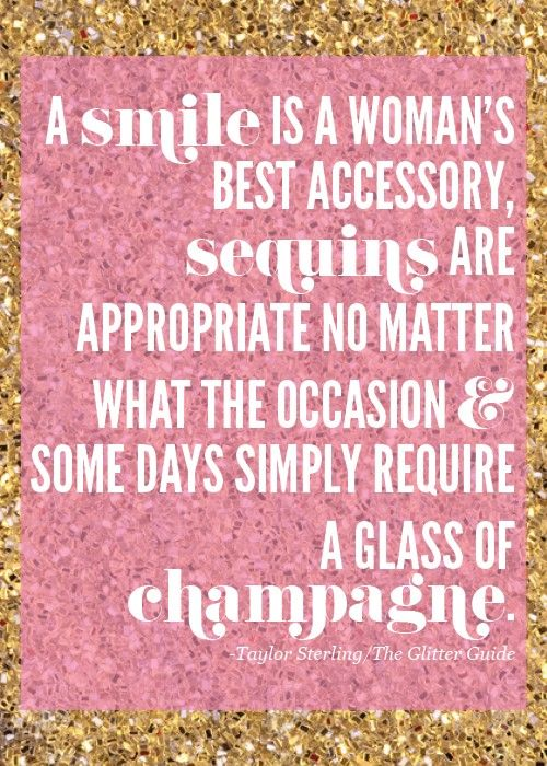 : Inspiration, Champagne, Quotes, Truth, Glass, Sequins, Smile