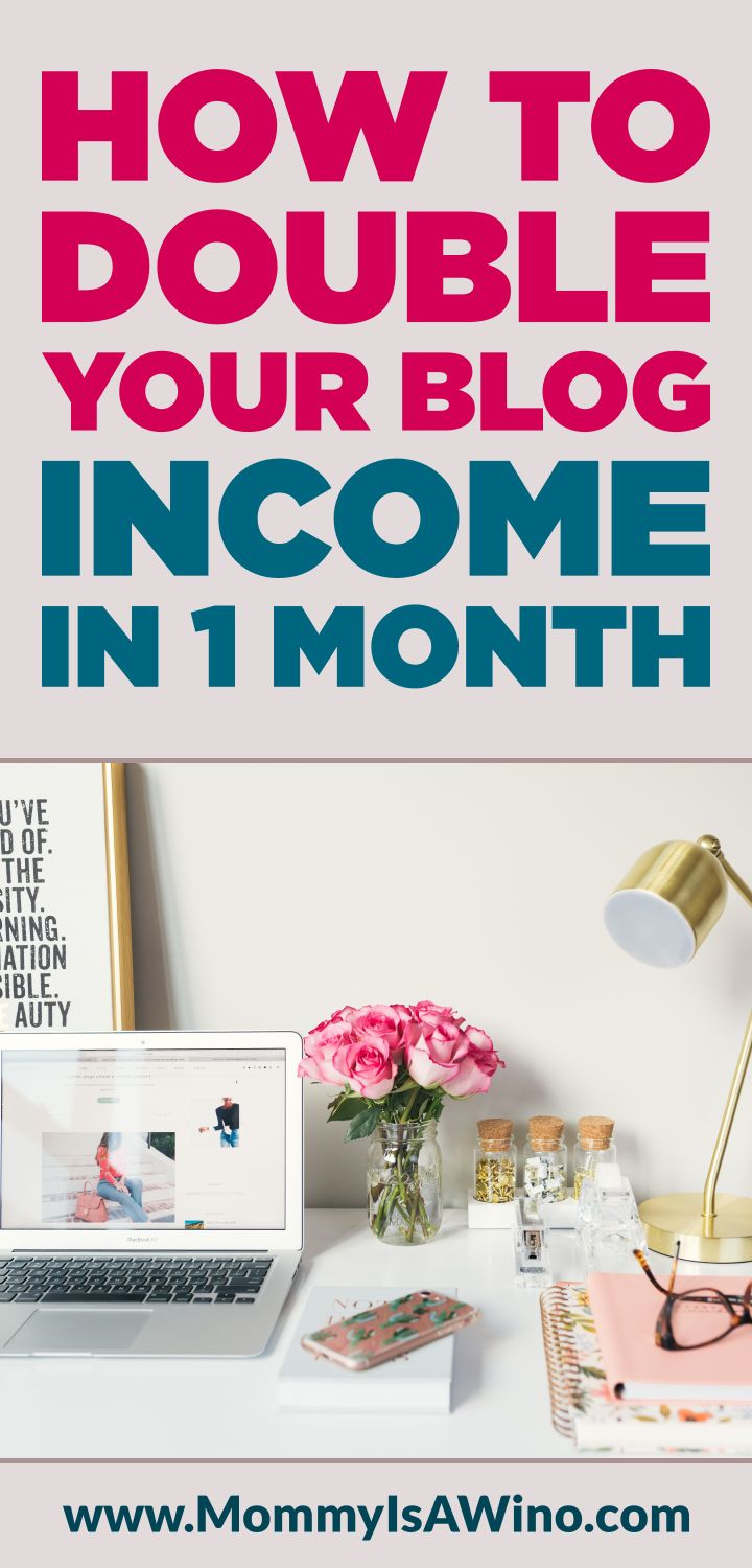 How to Double Your Blog Income In 1 Month - Follow These Tips to Increase Traffic and Income on your Blog