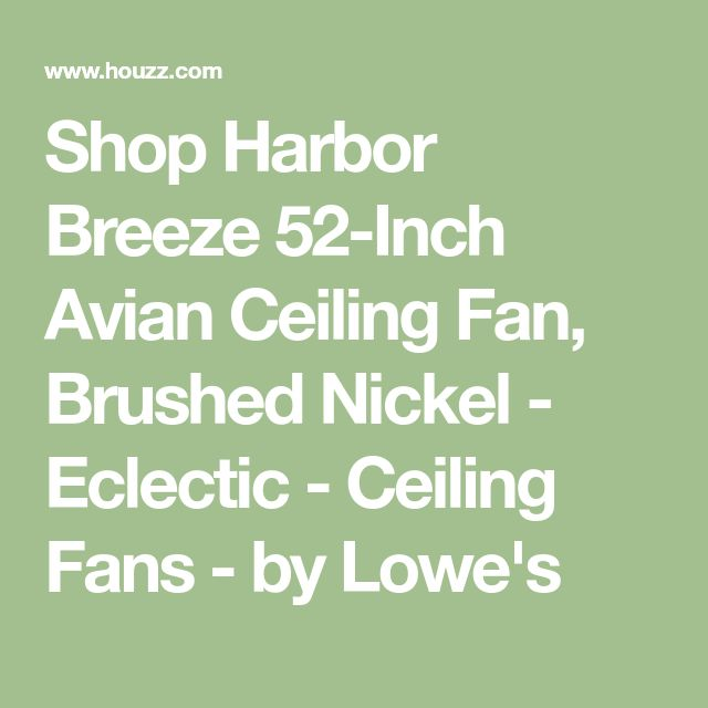 Shop Harbor Breeze 52-Inch Avian Ceiling Fan, Brushed Nickel - Eclectic - Ceiling Fans - by Lowe's