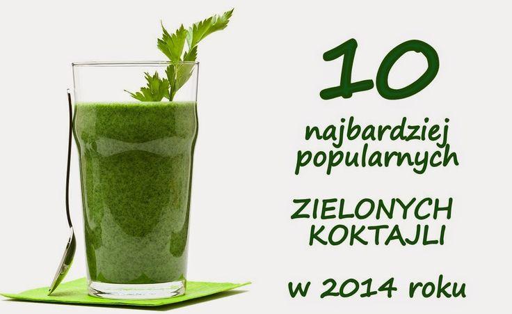 Zielone koktajle: 10 najlepszych KOKTAJLI roku 2014