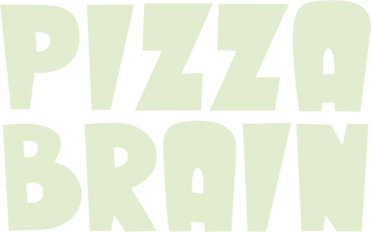 pizza brain   increase the piece