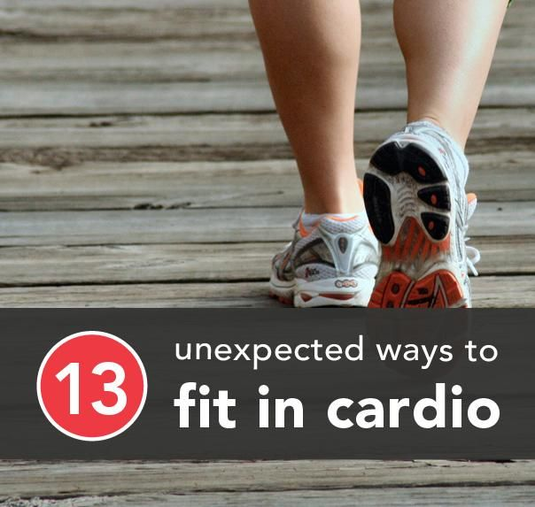 13 Unexpected Ways to Fit Cardio Into Your Routine   Greatist #FitFluential