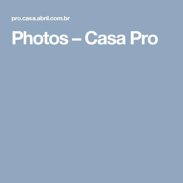 Photos – Casa Pro