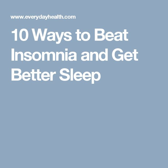 10 Ways to Beat Insomnia and Get Better Sleep