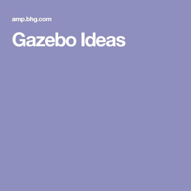 Gazebo Ideas