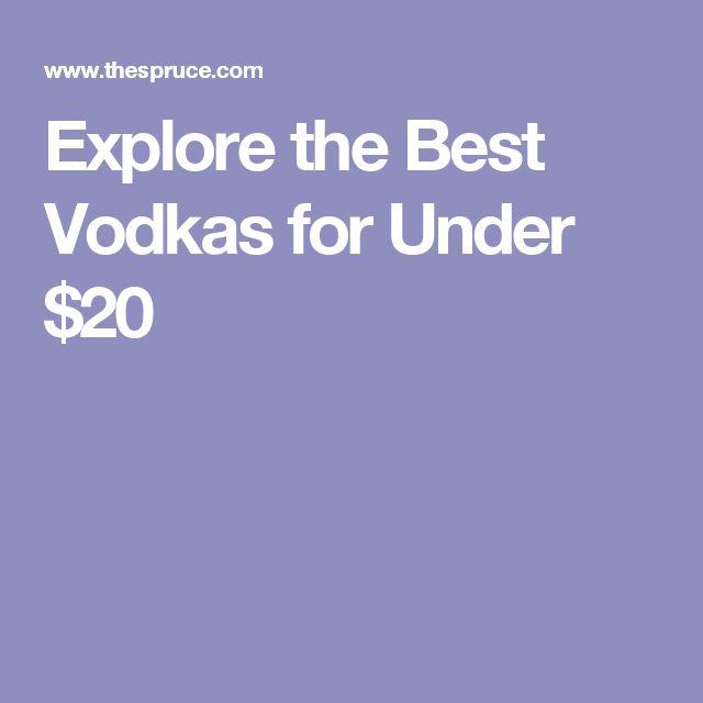Explore the Best Vodkas for Under $20