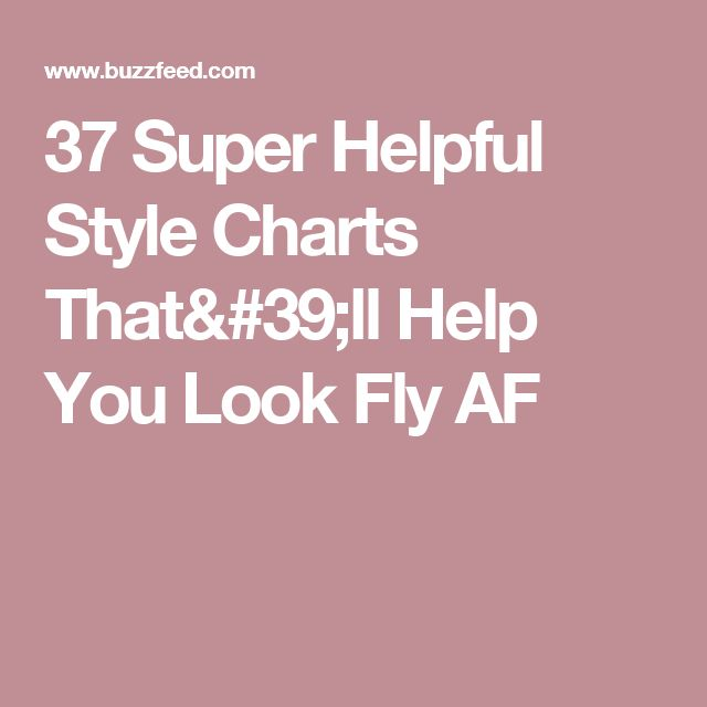 37 Super Helpful Style Charts That'll Help You Look Fly AF