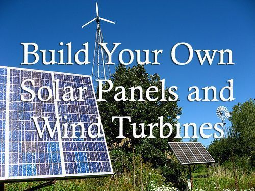 Build Your Own Solar Panels And Wind Turbines With The Easiest DIY Guide