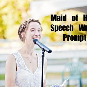 Maid of Honor Speech Writing Prompts