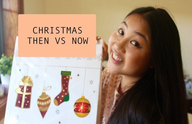 CHRISTMAS: THEN VS NOW