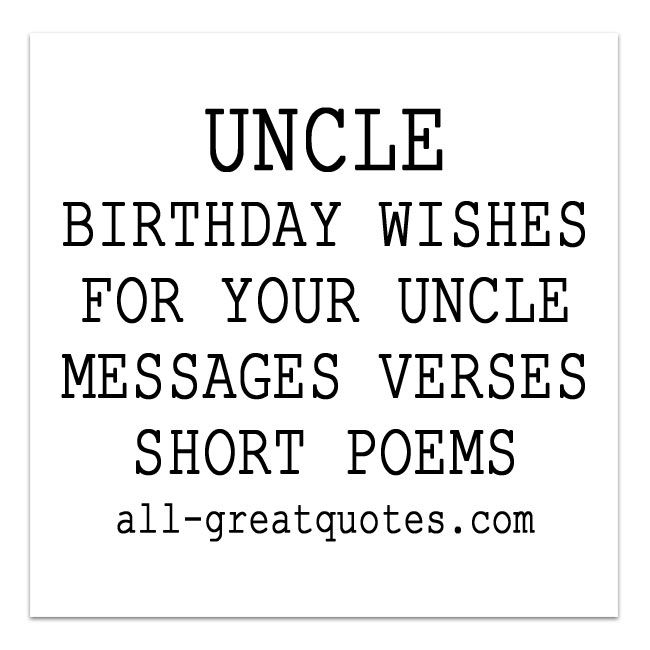 BIRTHDAY WISHES FOR UNCLE - http://www.all-greatquotes.com/happy-birthday-wishes-family/happy-birthday-uncle/