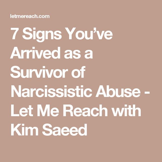7 Signs You've Arrived as a Survivor of Narcissistic Abuse - Let Me Reach with Kim Saeed